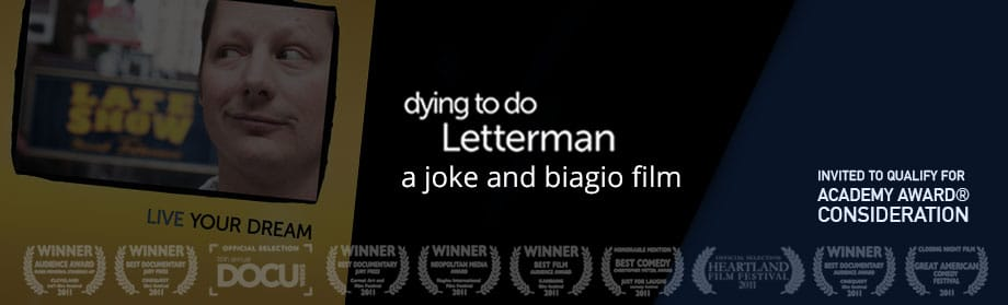 Dying to do Letterman - Joke and Biagio Award-Winning Documentary