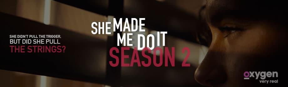 She Made Me Do It – Season 2